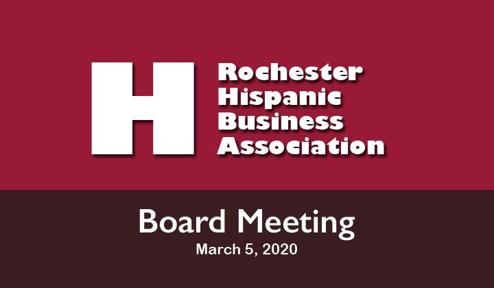 Rochester Hispanic Business Association, Board Meeting, Rochester NY, March 2020